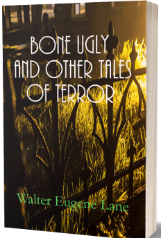 Bone Ugly and Other Tales of Terror